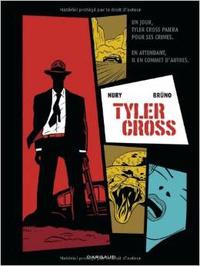 Tyler Cross, Brüno et Fabien Nury