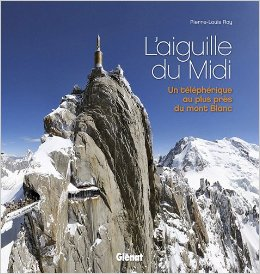 L'aiguille du Midi - Un téléphérique au plus près du mont Blanc