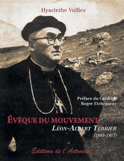 Evêque du mouvement, Léon-Albert Terrier