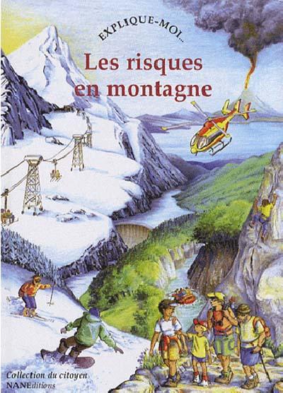 Explique-moi… Les risques en montagne
