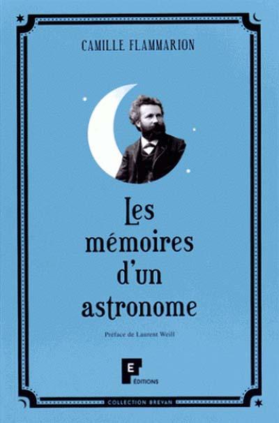 Les mémoires d'un astronome - Camille Flammarion