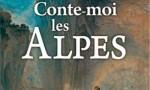 Conte-moi les Alpes