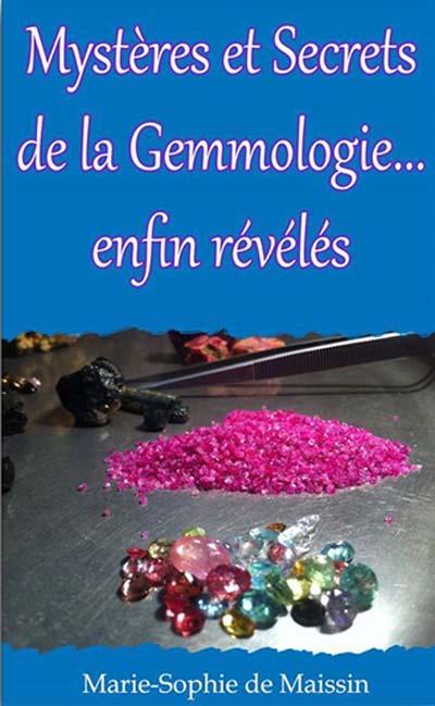 Mystères et Secrets de la Gemmologie… enfin révélés