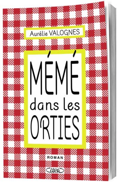 Mémé dans les orties, d'Aurélie Valognes