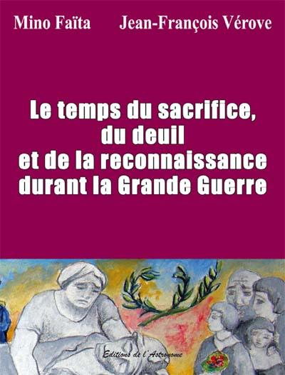 Le temps du sacrifice, du deuil et de la reconnaissance durant la Grande Guerre