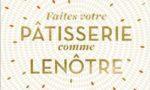 Faites votre pâtisserie comme Lenôtre